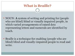 Writing System For The Blind Braille Presentation