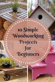 Free Easy Woodworking Plans For Beginners by Best 25 Simple Woodworking Projects Ideas On Pinterest Simple