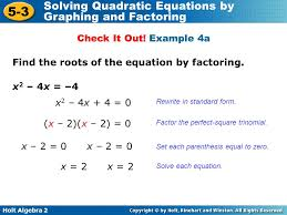 holt algebra 2 5 3 solving quadratic equations by graphing and factoring x 2