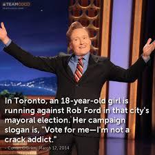 Crack Addict Meme - joke in toronto an 18 year old girl is running against conan