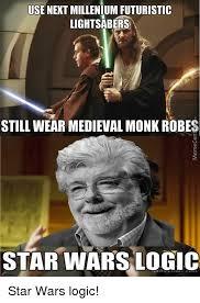 Next Meme - use next millenium futuristic light sabers still wear medieval monk