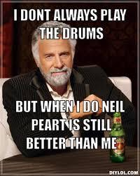 Neil Peart Meme - neil peart the most interesting man knows too rush pinterest