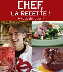 m6 recette de cuisine recette de cuisine chef la recette