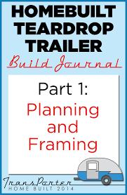homebuilt teardrop trailer 1 planning u0026 framing