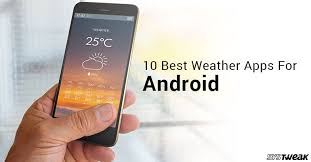 most accurate weather app for android 10 best weather apps for android in 2018