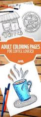 coloring pages for coffee lovers moms and crafters
