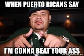 Fat Joe Meme - when puerto ricans say i m gonna beat your ass fat joe point