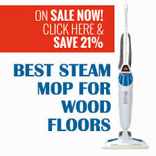 best steam mop reviews for hardwood floors 2016 2017