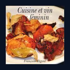 cuisine au feminin cuisine et vin au feminin by zino golem issuu