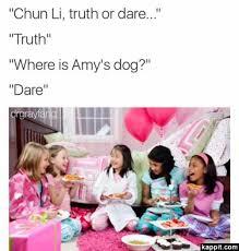 Asian Dog Meme - chun li truth or dare truth where is amy s dog dare