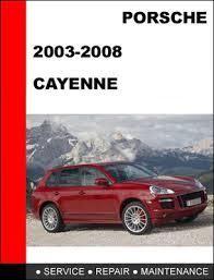 porsche cayenne service porsche cayenne 2003 2008 workshop service repair manual