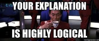 Star Trek Meme Generator - your explanation is highly logical star trek sulu sipping tea