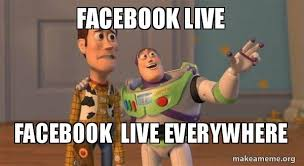 Meme Live - facebook live facebook live everywhere live live everywhere