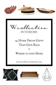 Find Home Decor by 14 Home Decor Gifts That Give Back Where To Find More W