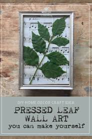 Diy Home Decore Diy Home Decor Craft Idea Pressed Leaf Wall Art You Can Make