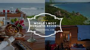 amaze travel luxury travel agency world u0027s most romantic resorts
