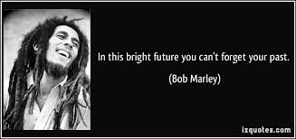 can marley in this bright future you can t forget your past
