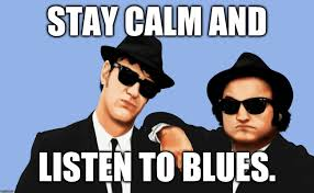 Calm Meme - the blues brothers stay calm meme imgflip