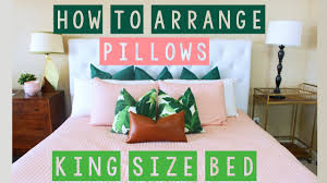 how to arrange pillows on a king size bed youtube