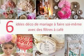 decoration de mariage pas cher 6 idées déco mariage à réaliser avec des filtres à café mon