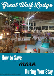 great wolf lodge tips to save the most during your stay