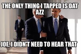 Dat Azz Meme - meme maker obama biden memes generator