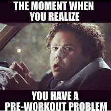 Pre Workout Meme - 11884 best train dirty for life images on pinterest fit