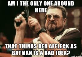 Ben Affleck Meme - let the ben affleck as batman memes begin batfleck anyone latimes