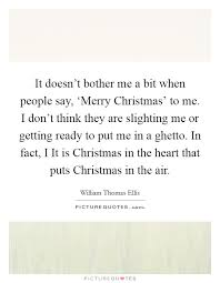 it doesn t bother me a bit when say merry picture quotes