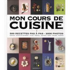 fnac livres cuisine mon cours de cuisine 500 recettes pas à pas 7000 photos broché
