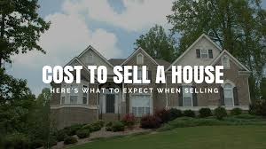 Selling House How Much Does It Cost To Sell A House Closing Costs Etc