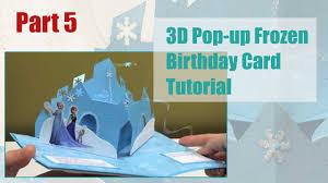 tutorial 3d pop up frozen birthday card part 5 5 youtube