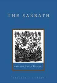 the sabbath by abraham joshua heschel the sabbath abraham joshua heschel 9781590300824
