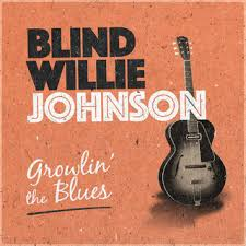 Blind Willie Johnson The Complete Blind Willie Johnson Blind Willie Johnson Tidal