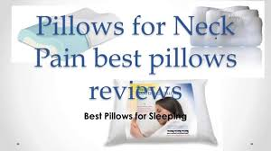 best bed pillows for neck pain best pillows for neck pain reviews good pillow for sleeping on