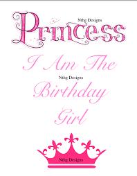 birthday girl i am the birthday girl princess t shirt designs nthg designs