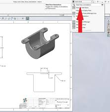 solidworks drawings u2013 hiding and showing annotations and