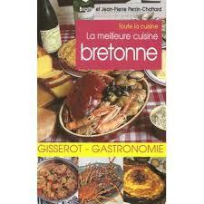 cuisine bretonne la meilleure cuisine bretonne broché brigitte perrin chattard