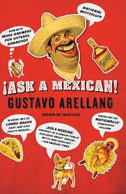 ask a mexican gustavo arellano 9781416540038 amazon com books
