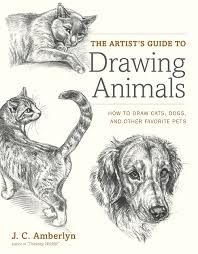the artist u0027s guide to drawing animals how to draw cats dogs and