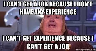Because I Can Meme - cant get a job tolg jcmanagement co