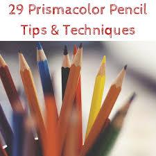 prisma color pencils 29 prismacolor pencil tips techniques colored pencils