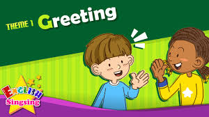 theme 1 greeting morning bye esl song story