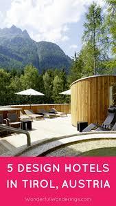 design hotel sã dtirol 5 gorgeous design hotels in tirol austria
