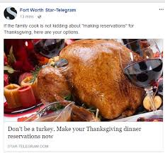 if you plan on thanksgiving at restaurant make reservations early