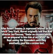Tony Stark Meme - after robert downey jr expressed interestinthe role of tony stark