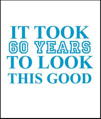 60th birthday sayings 60th birthday sayings t shirt men s it took 60 years to look
