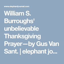 william s burroughs thanksgiving prayer by gus