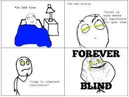 Forever Lonely Meme - forever blind