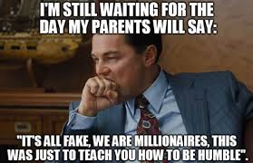 Memes About Parents - i am still waiting for the day my parents will say az meme